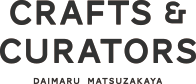 CRAFTS & CURATORS DAIMARU MATSUZAKAYA